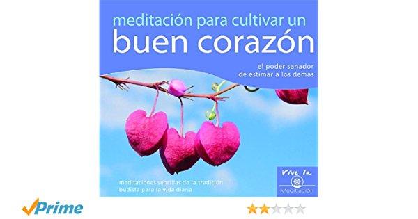 meditacion cultivar corazon
